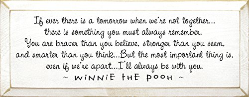 Winnie the Pooh Wood Plaque – If Ever There Is a Tomorrow when we're not together.. (Old Cottage White)