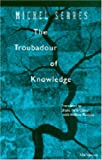 The Troubadour of Knowledge (Studies in Literature and Science) by Michel Serres (1997-12-15)