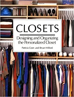 Closets Designing And Organizing The Personalized Closet Patricia
