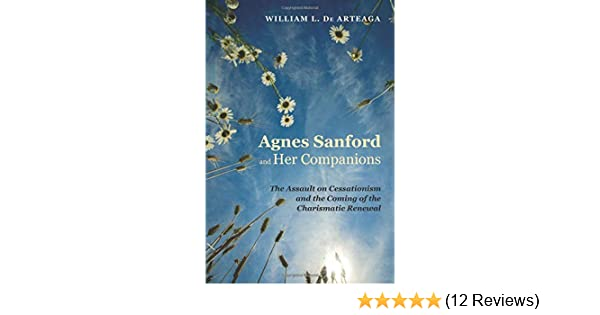 Agnes Sanford and Her Companions: The Assault on