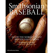 Smithsonian Baseball: Inside The World's Finest Private Collection