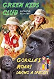 Green Kids Club - Gorilla's Roar! - Saving a Species