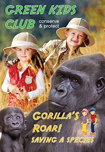 Green Kids Club - Gorilla's Roar! - Saving a -