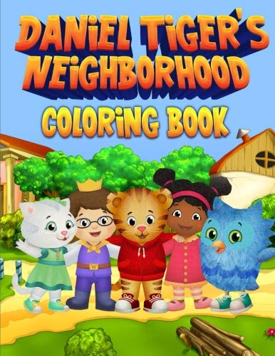 Daniel Tiger's Neighborhood Coloring Book: 30 Exclusive High Quality Images -