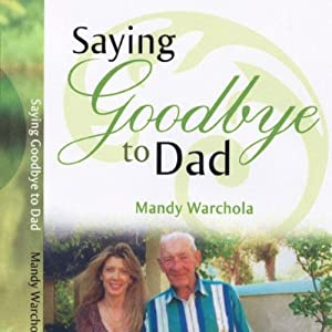 Saying Goodbye to Dad Audiobook