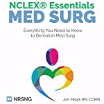 MedSurg NCLEX® Essentials: Critical Information for Nursing Students NCLEX® Review | Jon Haws