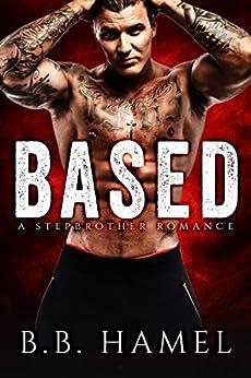 Based: A Stepbrother Romance (Extreme Sports Alphas) by [Hamel, B. B.]