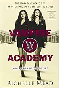 Vampire Academy / Frostbite / Shadow Kiss / Blood Promise ...
