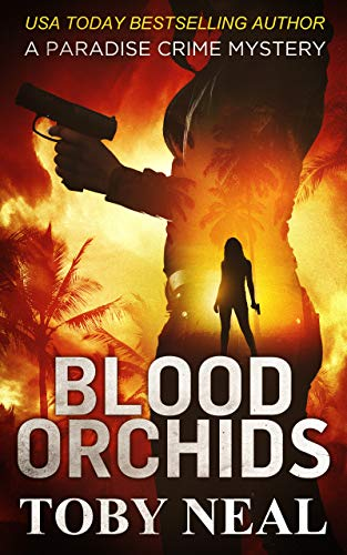 Toby Neal: Blood Orchids (Paradise Crime Mysteries, Book 1)