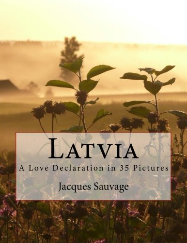 Latvia: A Love Declaration in 35 Pictures