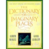 The Dictionary of Imaginary Places: The Newly Updated and Expanded Classic by Alberto Manguel (1999-11-15)