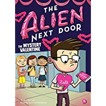 The Alien Next Door 6: The Mystery Valentine
