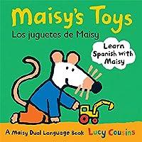Maisy's Toys Los Juguetes de Maisy: A Maisy Dual Language Book (My Friend Maisy)