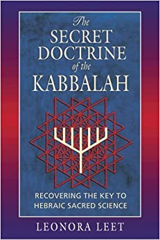 Book The Secret Doctrine of the Kabbalah: Recovering the Key to Hebraic Sacred Science by Leonora Leet (1999-07-01)