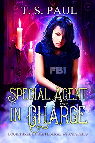 Special Agent in Charge (The Federal Witch Book 3)