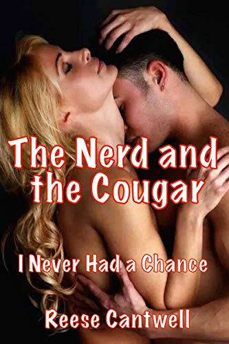 The Nerd and the Cougar: I Never Had a Chance