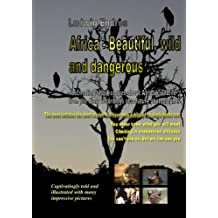 Africa – Beautiful, wild and dangerous . . . - English (English Edition)