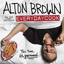 Alton Brown: EveryDayCook: A Cookbook