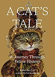 A Cat's Tale: A Journey Through Feline His