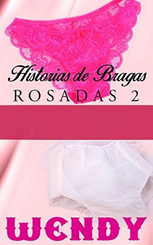 Historias de Bragas Rosadas 2 (Spanish Edition) by [Wendy]