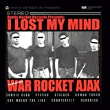 I Lost My Mind by War Rocket Ajax (2011-04-22)