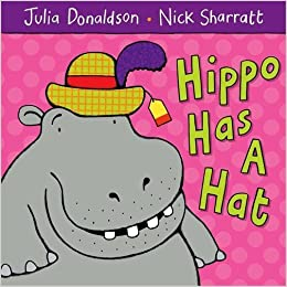 Book Hippo Has a Hat by Julia Donaldson (2007-04-01)