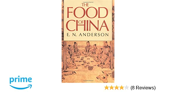 The food of china e n anderson 9780300047394 amazon books fandeluxe Choice Image