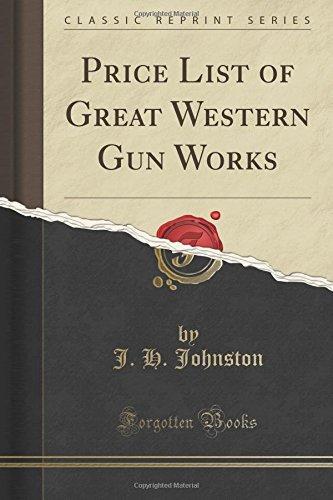 Price List of Great Western Gun Works (Classic Reprint)