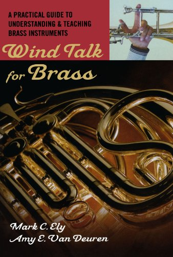 Wind Talk for Brass: A Practical Guide to Understanding and Teaching Brass - Oxford Brass Collection
