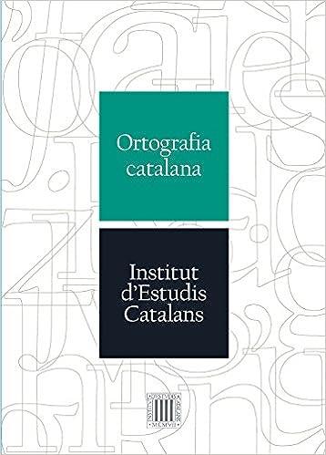 Ortografia catalana : Institut d'Estudis Catalans: Amazon.es: Libros