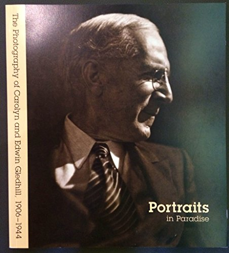 Portraits in Paradise: The Photography of Carolyn and Edwin Gledhill, 1906-1944
