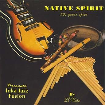 native spirit inka jazz fusion by el vate on amazon music. Black Bedroom Furniture Sets. Home Design Ideas