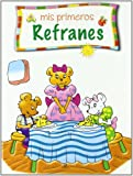 img - for Mis Primeros Refranes/ My First Proverbs (Rincon De Lectura / Reading Corner) (Spanish Edition) book / textbook / text book