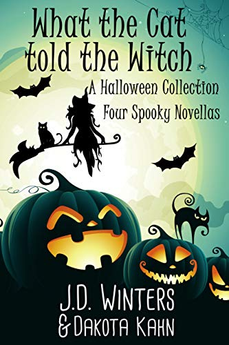 What The Cat Told The Witch: A Halloween Collection -