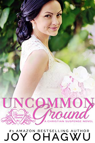 (Uncommon Ground- Pleasant Hearts Christian Suspense Series-Book 1)