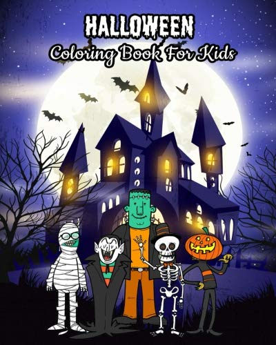 Halloween Coloring Book For Kids: Halloween Kids Coloring Book: Halloween Fantasy Art with Witches, Zombies, Bats, Pumpkins, Skulls and More! For Kids Ages 4-8