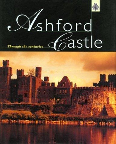 Ashford Castle: Through the Centeries (October 19,2000)