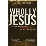 Wholly Jesus: His surprising approach to wholeness ... and why it matters today