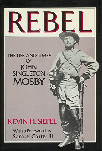 Rebel, the life and times of John Singleton Mosby - Singleton Signed