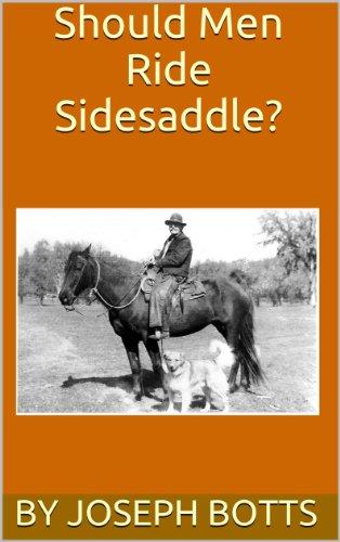 (Should Men Ride Sidesaddle? )