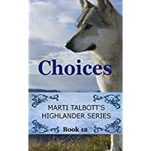 Choices, book 12 (Marti Talbott's Highlander Series) (English Edition)