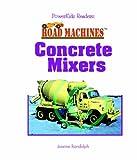 Concrete Mixers, Joanne Randolph, 0823960390