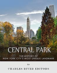 Central Park: The History of New York City's Most Unique Landmark (English Edition)