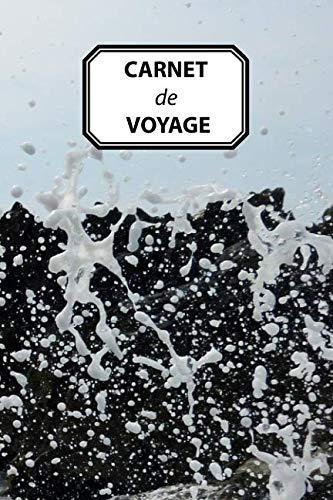 CARNET DE VOYAGE: Éclaboussures Mer Roches, Journal personnel, prise de notes, original & pratique de 110 pages lignées avec une couverture photo (French Edition)