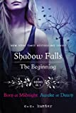 Shadow Falls: The Beginning: Born at Midnight and Awake at Dawn (A Shadow Falls Novel)