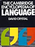 The Cambridge Encyclopedia of Language, David Crystal, 0521264383