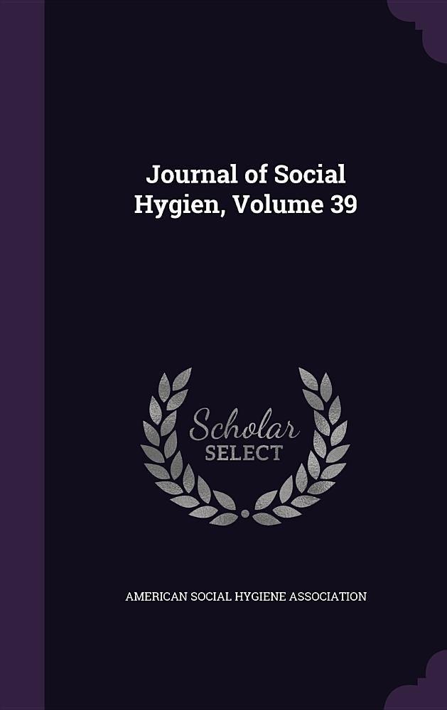 Download Journal of Social Hygien, Volume 39 pdf