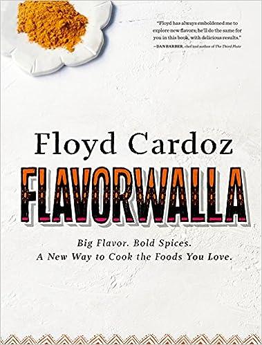 Floyd Cardoz: Flavorwalla: Big Flavor. Bold Spices. A New