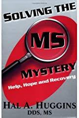 Solving the MS Mystery: Help, Hope and Recovery Paperback