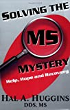 Solving the MS Mystery, Hal A. Huggins, 0972461116
